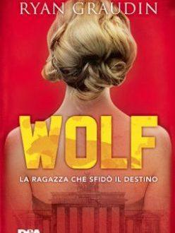 Wolf: la ragazza che sfidò il destino di Ryan Graudin