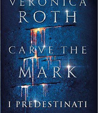 Carve the Mark: i predestinati di Veronica Roth