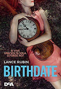 Birthdate di Lance Rubin (recensione nuova uscita)