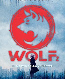 Wolf 2: il giorno della vendetta di Ryan Graudin