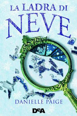 Segnalazione - La Ladra di Neve di Danielle Paige