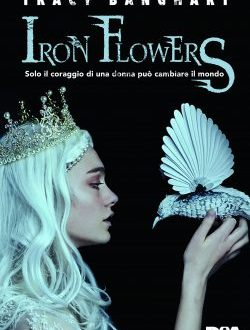 Iron Flowers di Tracy Banghart