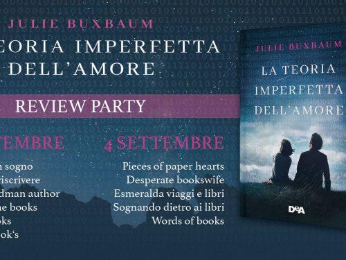 Review party – La teoria imperfetta dell'amore di Julie Buxbaum