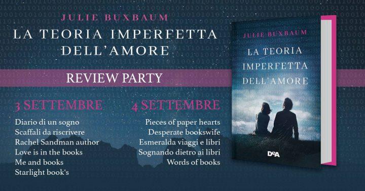 Review party - La teoria imperfetta dell'amore di Julie Buxbaum