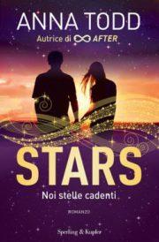Stars: noi stelle cadenti di Anna Todd