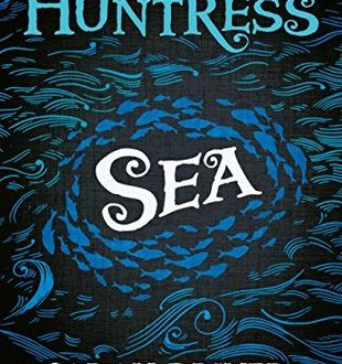 The Huntress: Sea by Sarah Driver