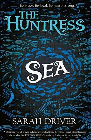 The Huntress: Sea by Sarah Driver