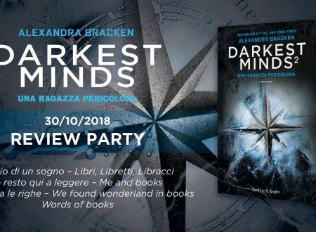 Review party – Darkest Minds 2: una ragazza pericolosa di Alexandra Bracken