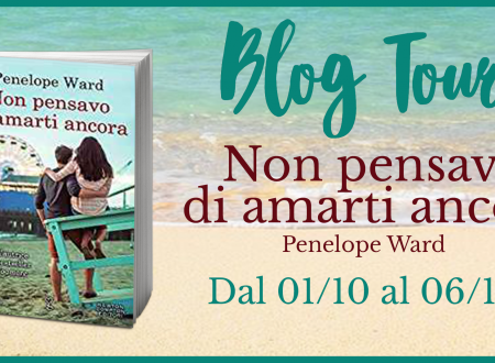 4° Tappa Blogtour – Non pensavo di amarti ancora di Penelope Ward – Estratti