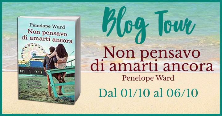 4° Tappa Blogtour - Non pensavo di amarti ancora di Penelope Ward - Estratti