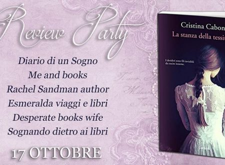 Review party – La stanza della tessitrice di Cristina Caboni