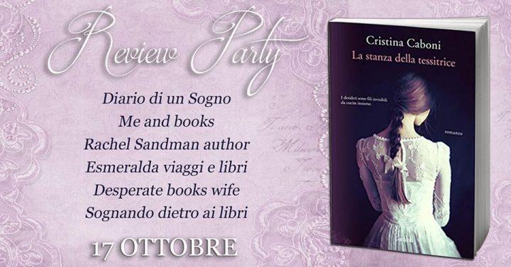 Review party - La stanza della tessitrice di Cristina Caboni