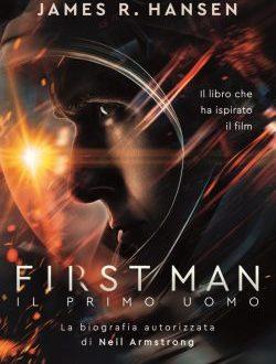 First Man: il primo uomo di James R. Hansen