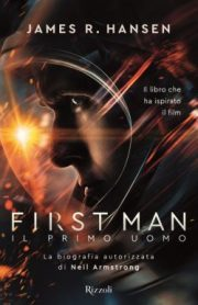 First Man: il primo uomo di James R. Hansen