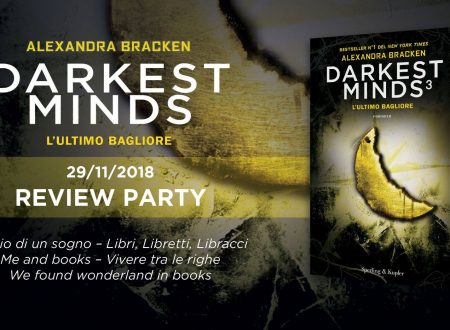Review Party – Darkest Minds 3: l'ultimo bagliore di Alexandra Bracken