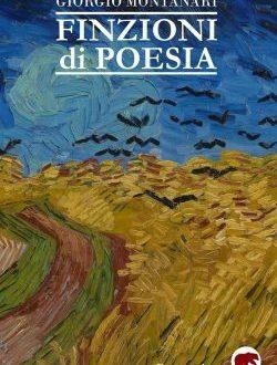 Finzioni di poesia di Giorgio Montanari