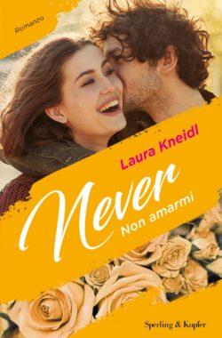 Never - non amarmi di Laura Kneidl