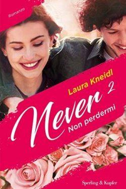 Never – non perdermi di Laura Kneidl