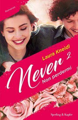 Never - non perdermi di Laura Kneidl