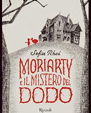Moriarty e il mistero del Dodo di Sophia Rhei