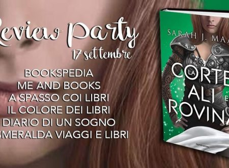Review Party – Corte di Ali e Rovina di Sarah J. Maas