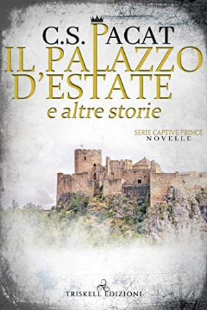 Il palazzo d'estate e altre storie... di C. S. Pacat