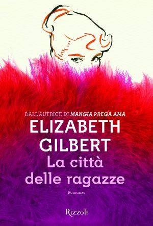 La città delle ragazze di Elizabeth Gilbert