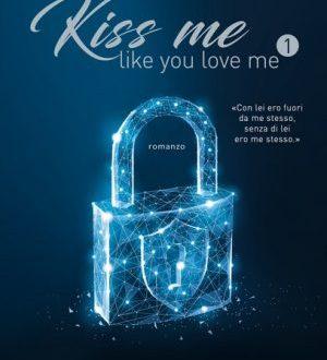 Kiss me like you love me – Let the game begin di Kira Shell