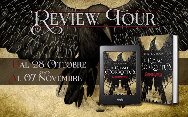 Review Tour - Il regno corrotto di Leigh Bardugo