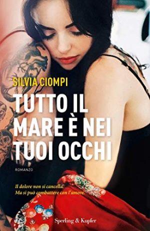 Tutto il mare è nei tuoi occhi di Silvia Ciompi