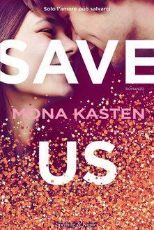Save us di Mona Kasten