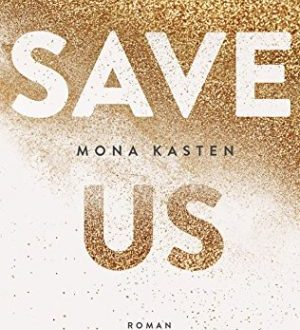 Save us by Mona Kasten