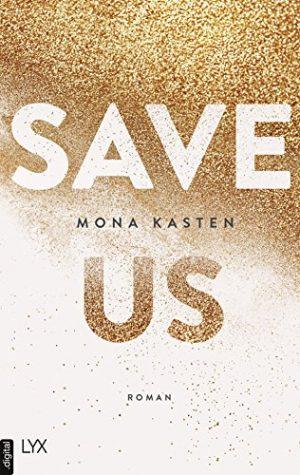 Save us by Mona Kasten