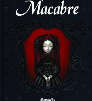 Tales of the macabre by Edgar Allan Poe & Benjamin Lacombe