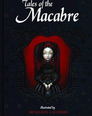 Tales of the macabre by Edgar Allan Poe & Benjamin Lacombe