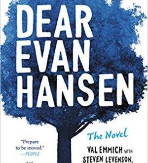Dear Evan Hansen by Emmich, Levenson, Pasek and Paul