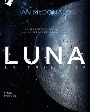 Luna: la trilogia di Ian McDonald