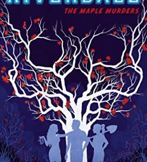 Riverdale – The Maple Murders by Micol Ostow