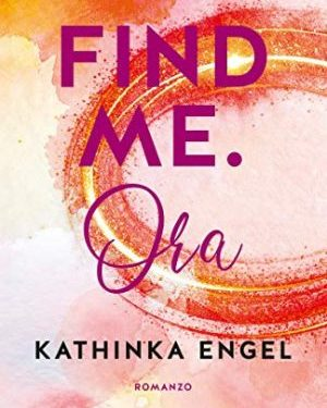 Find me – Ora di Kathinka Engel