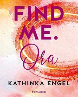 Find me – Ora di Kathinka Engel