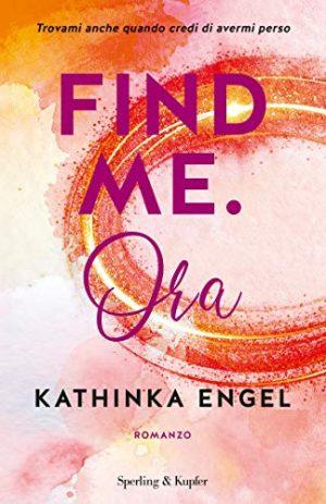 Find me - Ora di Kathinka Engel