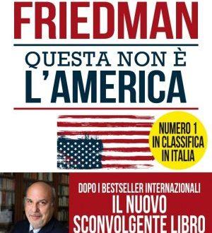 Questa non è l'America di Alan Friedman