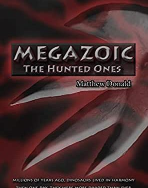 Megazoic: The hunted ones by Matthew Donald