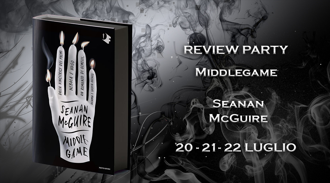 Review Party - Middlegame di Seanan McGuire
