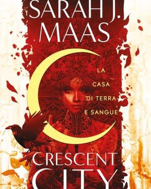 Review Party – Crescent City: La Casa di Terra e Sangue di Sarah J. Maas