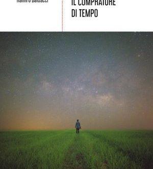 Segnalazione – Il compratore di tempo di Ramiro Baldacci