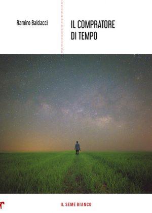 Segnalazione - Il compratore di tempo di Ramiro Baldacci