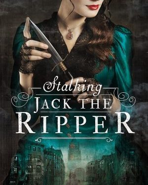 Stalking Jack the Reapper by Kerri Maniscalco