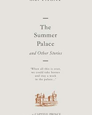 The summer palace and other stories by C. S. Pacat