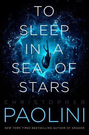 To sleep in a sea of stars by Christofer Paolini
